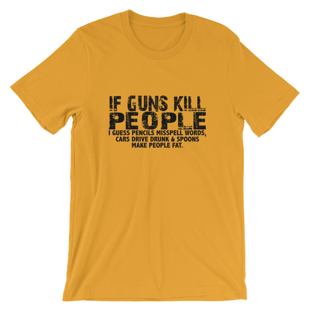 If Guns Kill Short-Sleeve Unisex T-Shirt