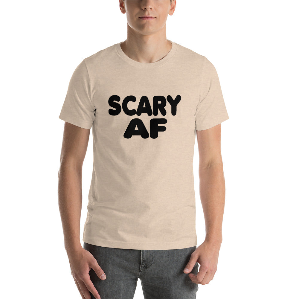 Scary AF Short-Sleeve Unisex T-Shirt