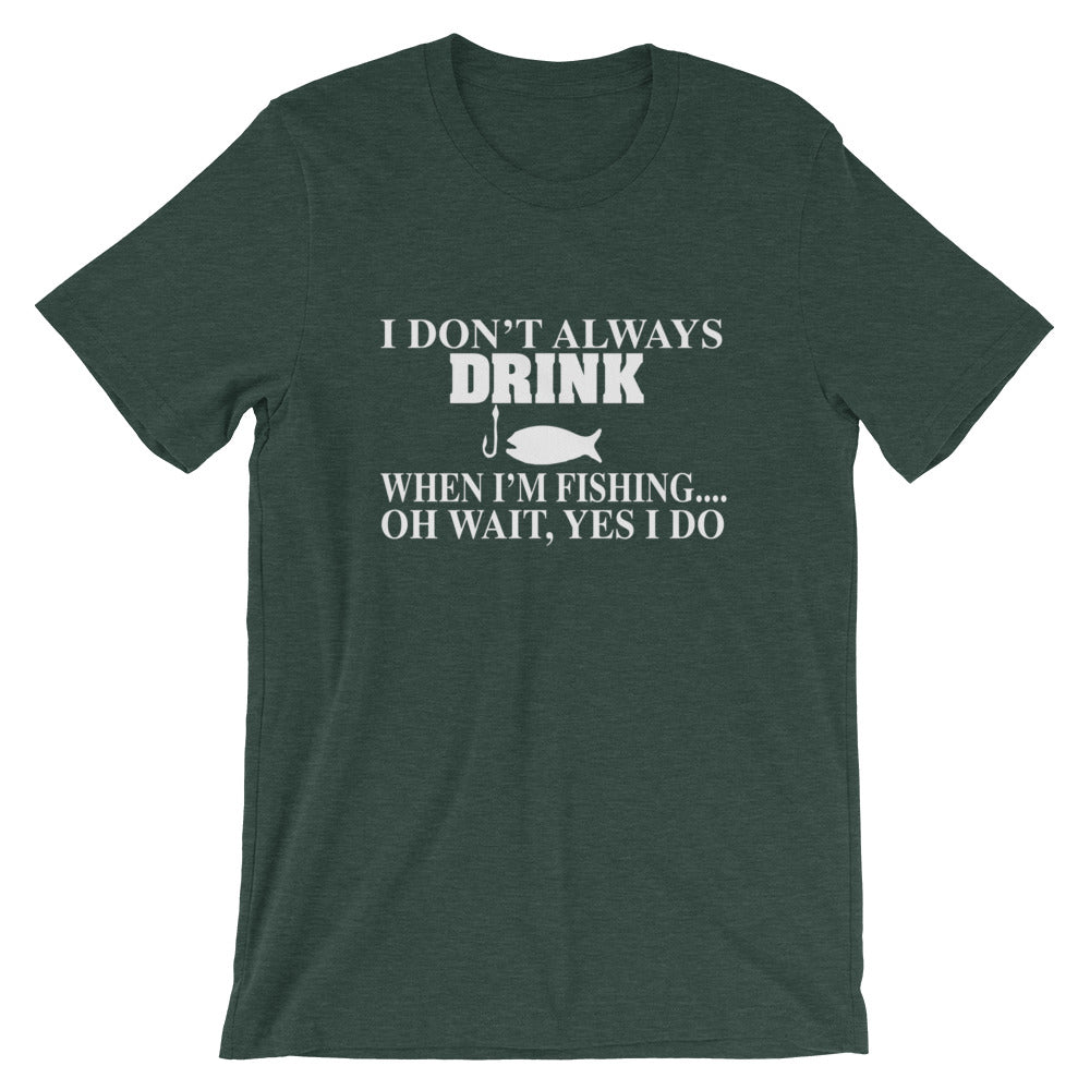 I Don't Always Drink Short-Sleeve Women T-Shirt