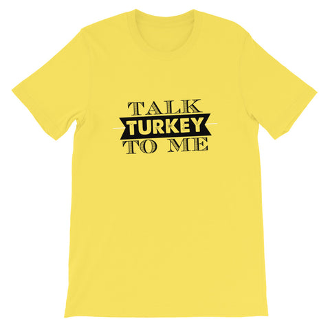 Image of Talk Turkey To Me Short-Sleeve Unisex T-Shirt