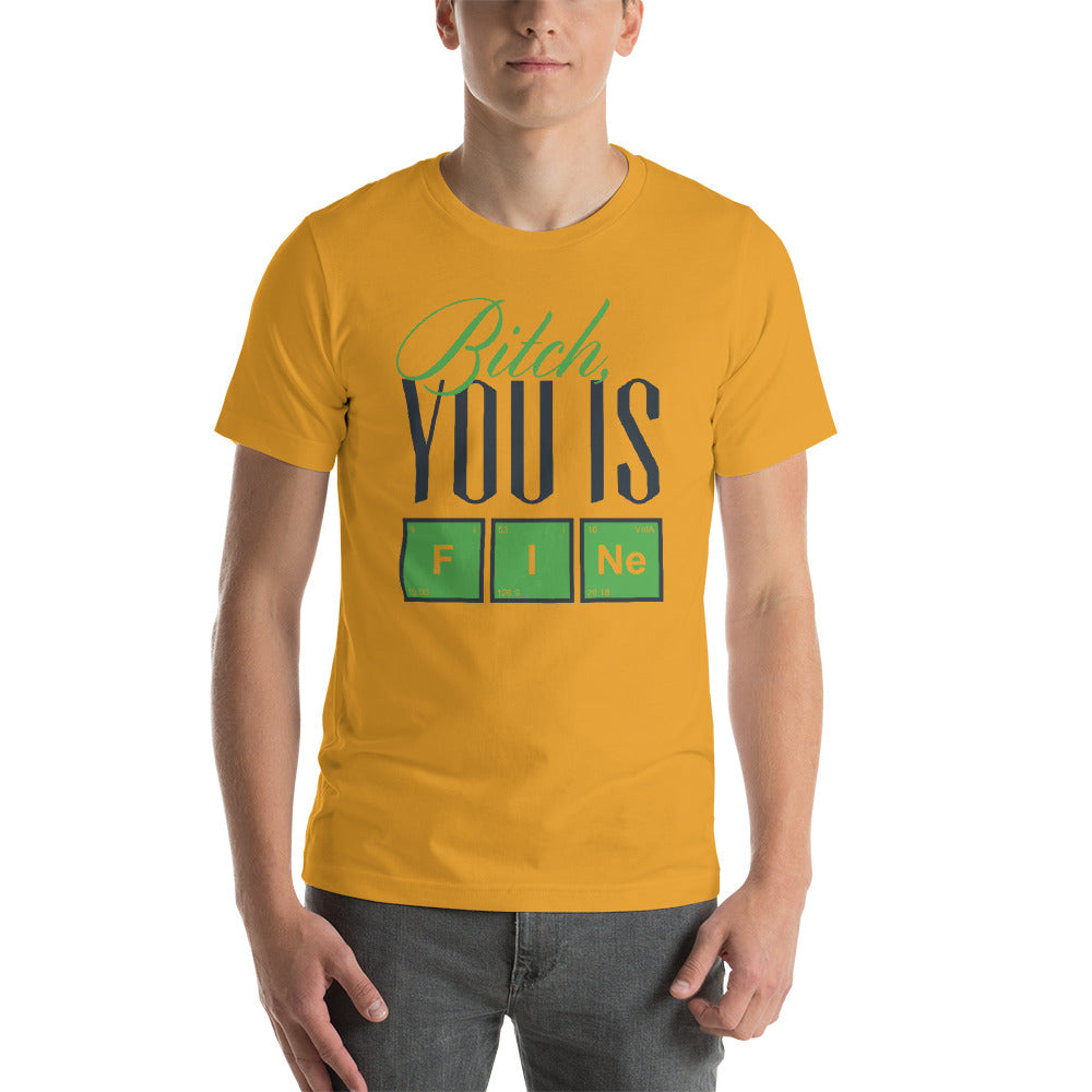 You Is Fine Short-Sleeve Unisex T-Shirt