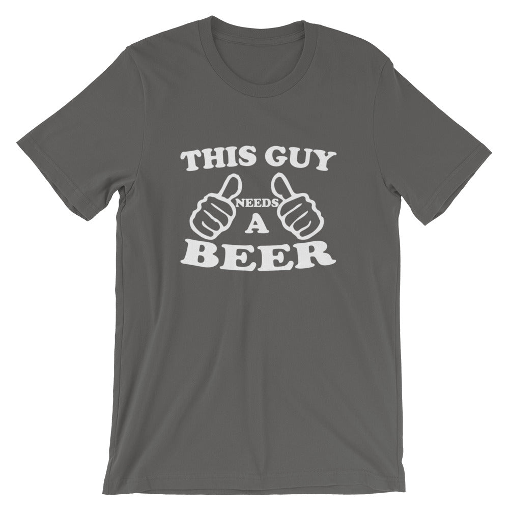 Needs A Beer Short-Sleeve Unisex T-Shirt