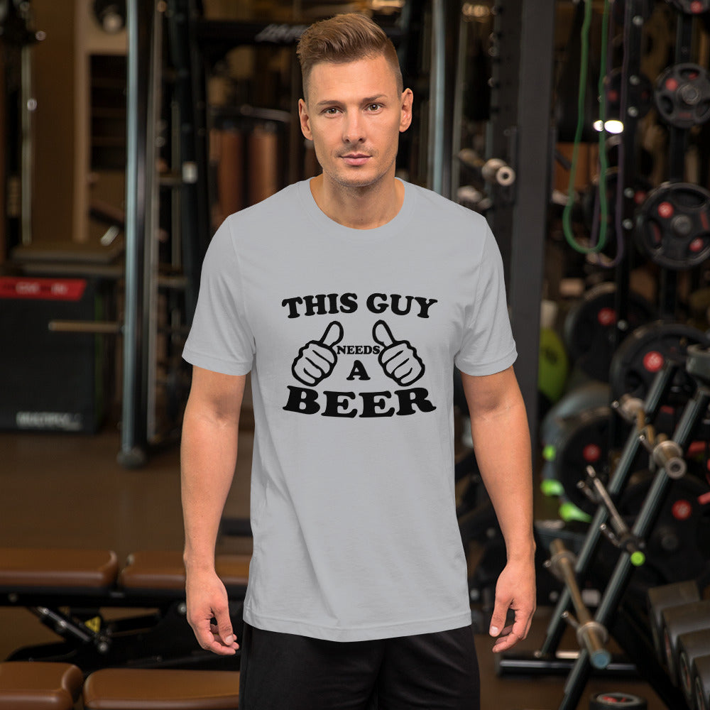 Need A Beer Short-Sleeve Unisex T-Shirt