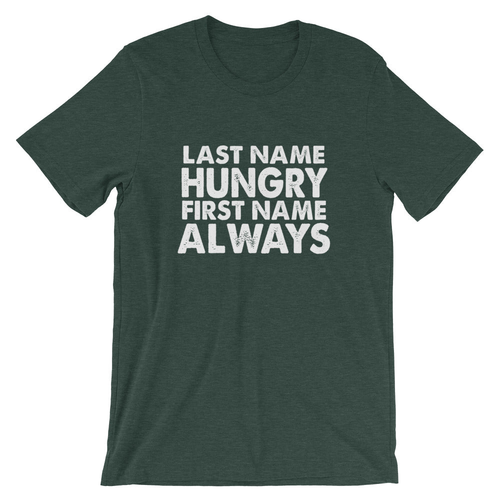Always Hungry Short-Sleeve Unisex T-Shirt