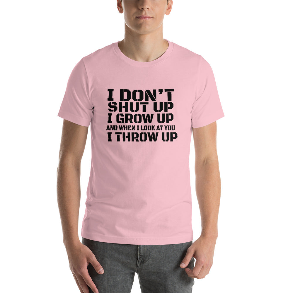I Don't Shut Up Short-Sleeve Unisex T-Shirt
