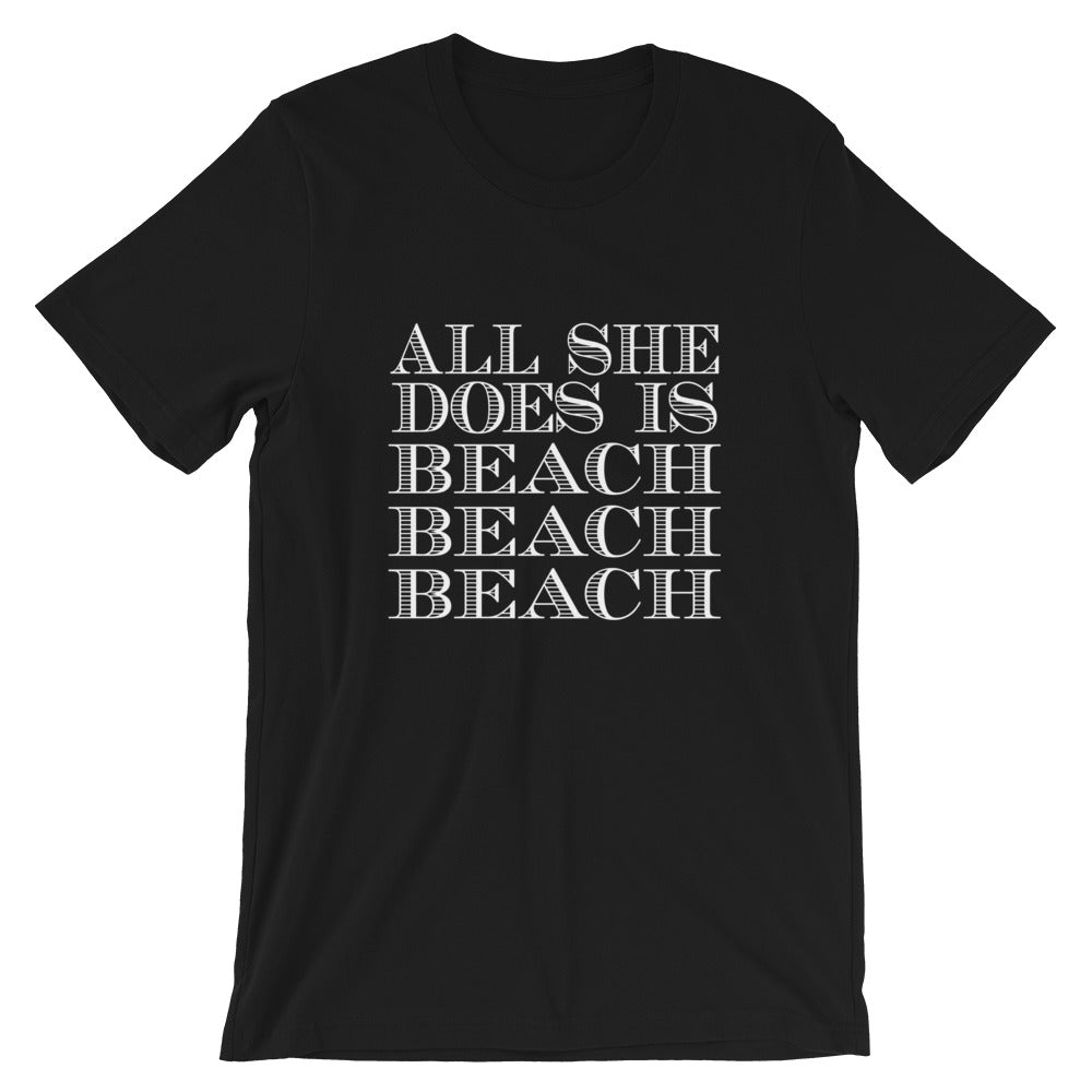 All She Does Short-Sleeve Unisex T-Shirt
