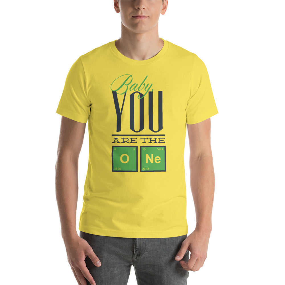 You Are The One Short-Sleeve Unisex T-Shirt