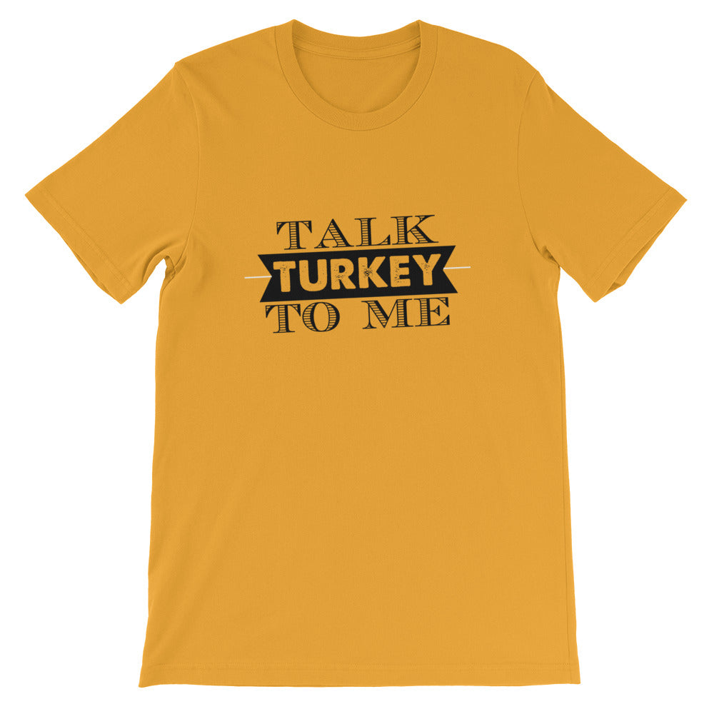 Talk Turkey To Me Short-Sleeve Unisex T-Shirt