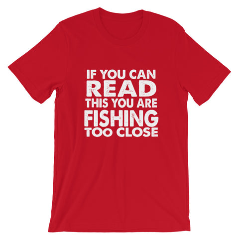 Image of Fishing Too Close Short-Sleeve Unisex T-Shirt