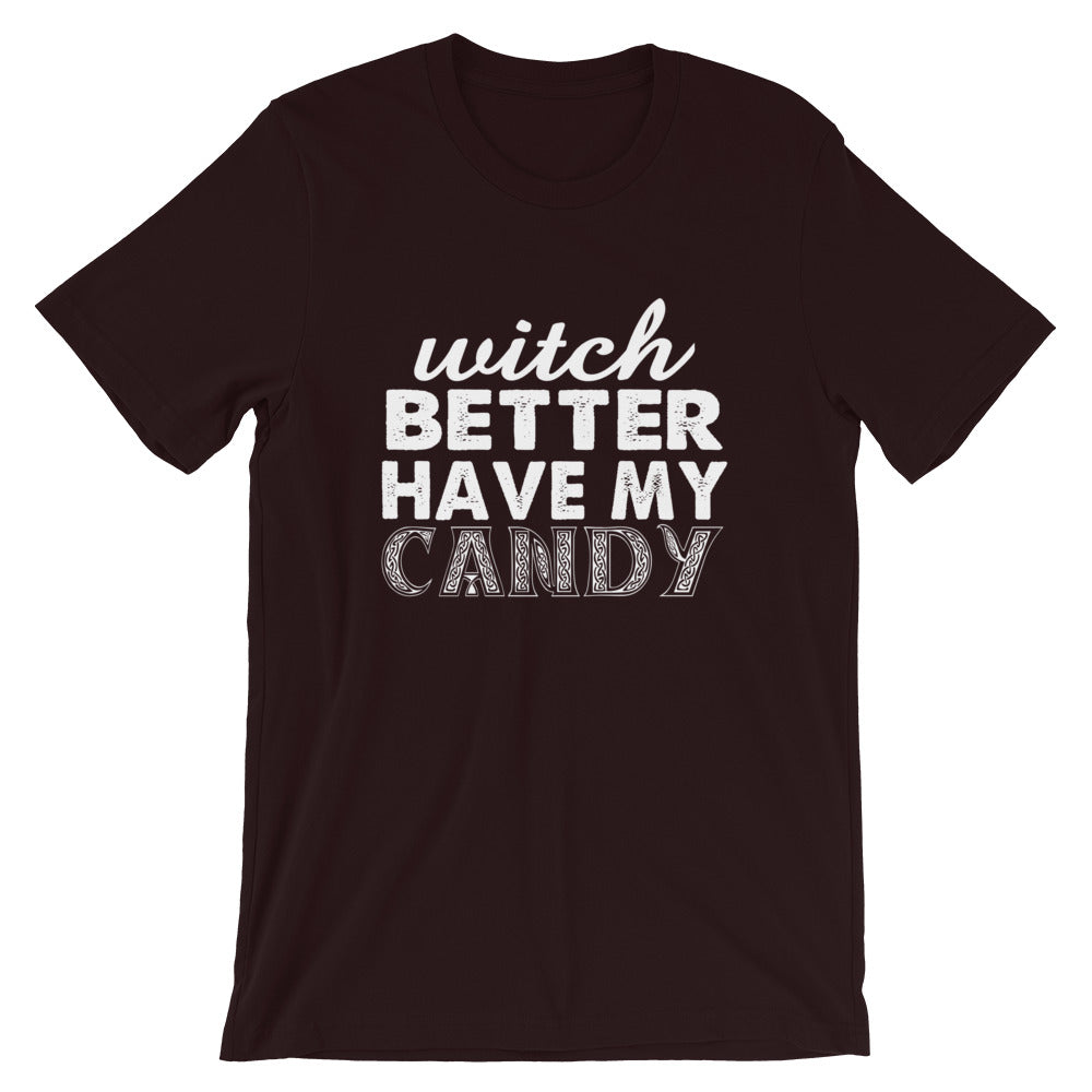 Better Have My Candy Short-Sleeve Unisex T-Shirt