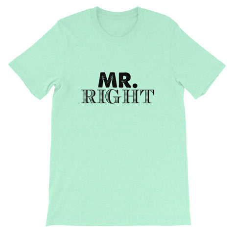 Image of Mr. Right Short-Sleeve Unisex T-Shirt