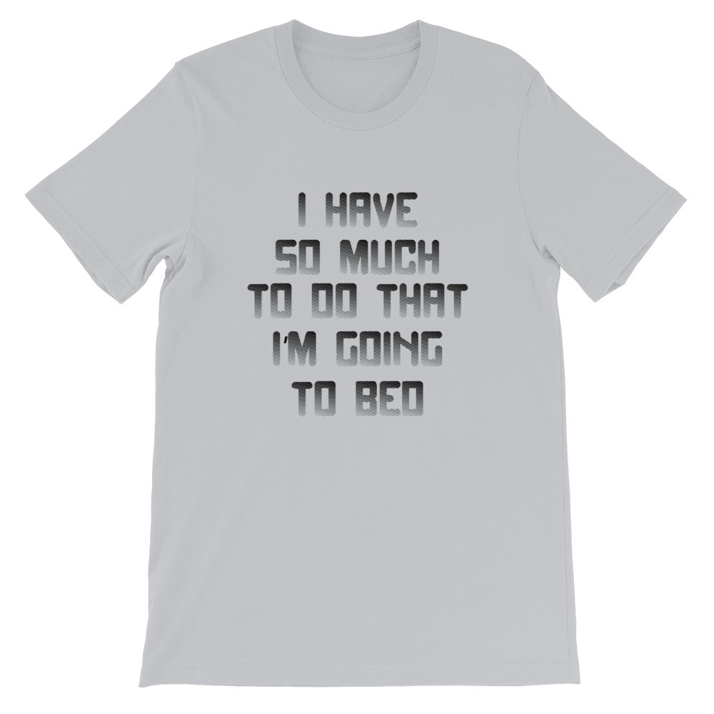 So Much To Do Short-Sleeve Unisex T-Shirt