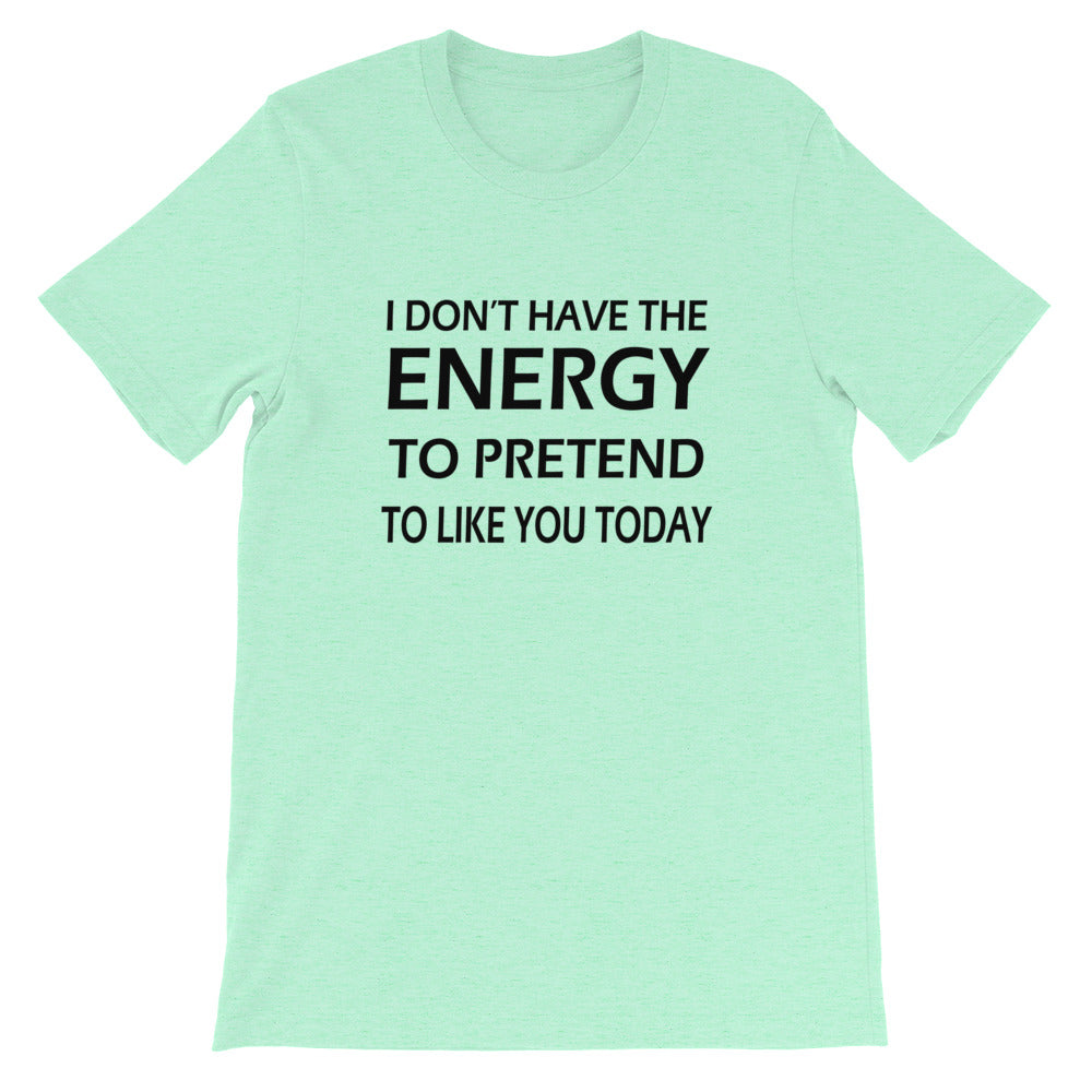 Don't Have The Energy Short-Sleeve Unisex T-Shirt