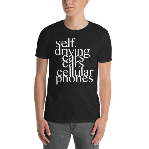Self-Driving Cars Cellular Phones - Fashion Tee Shirt