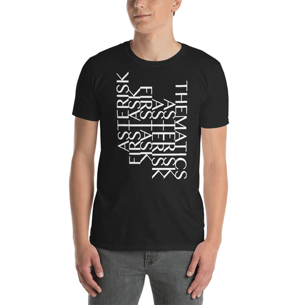 Asterisk First Ask - Fashion Tee Shirt