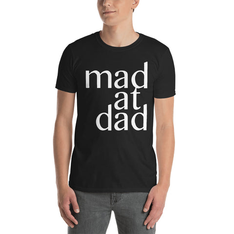 Mad at Dad - Fashion Tee Shirt