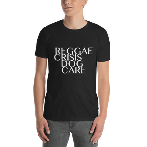 Reggae Crisis Dog Care - Fashion Tee Shirt