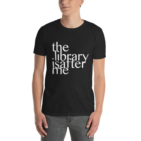 The Library is After Me - Fashion Tee Shirt