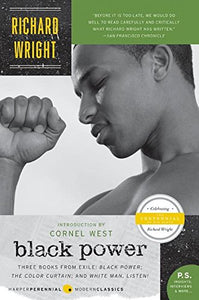 Black Power: Three Books from Exile: Black Power; The Color Curtain; and White Man, Listen! by Richard Wright [Paperback]