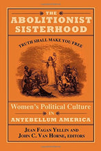 Load image into Gallery viewer, The Abolitionist Sisterhood: Women's Political Culture in Antebellum America [Paperback]