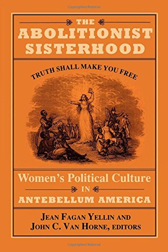 The Abolitionist Sisterhood: Women's Political Culture in Antebellum America [Paperback]