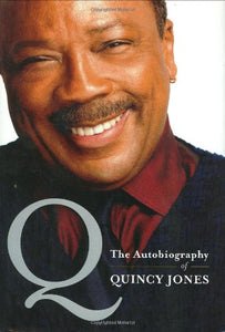 Q: The Autobiography of Quincy Jones [Hardback]