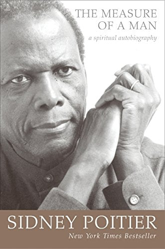 The Measure of a Man: A Spiritual Autobiography (Oprah's Book Club) by Sidney Poitier [Paperback]