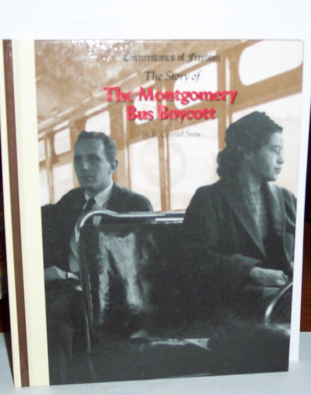 The Montgomery Bus Boycott (Cornerstones of Freedom Second Series) by R. Conrad Stein [Hardback]