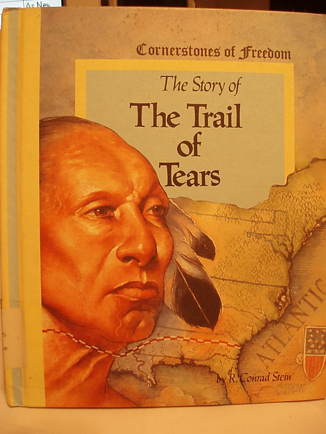 Story of the Trail of Tears (Cornerstones of Freedom) by R. Conrad Stein [Hardback]