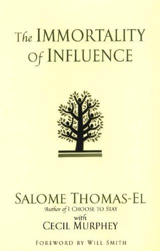 The Immortality Of Influence by Salome Thomas-El [Hardback]