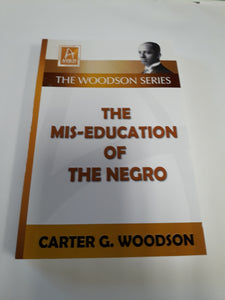 THE MISEDUCATION OF THE NEGRO by Carter G Woodson. Published 2016