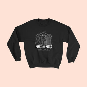 EVERS & EVERS REAL ESTATE - UNISEX CREWNECK