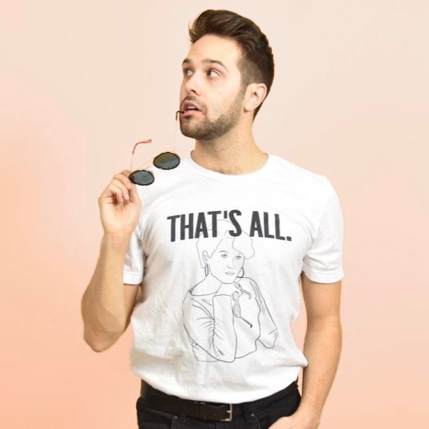 THAT'S ALL - UNISEX TEE