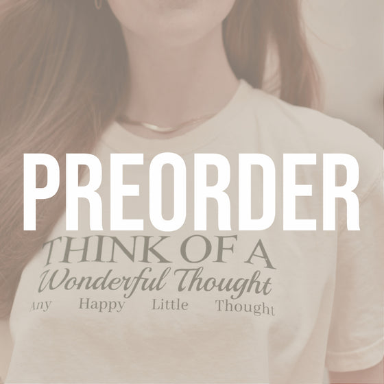 PRE-ORDER HAPPY LITTLE THOUGHTS -- UNISEX TEE