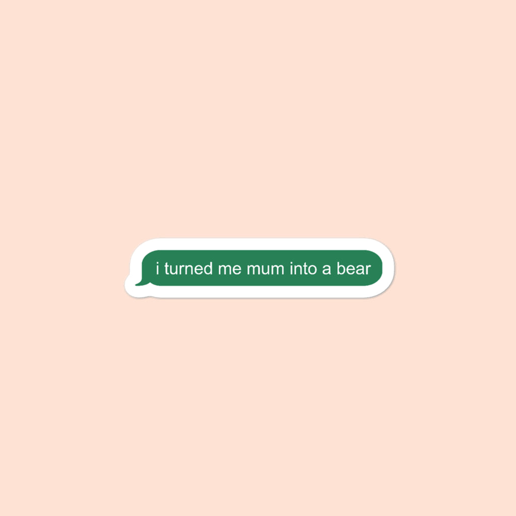 I TURNED ME MOM TXT - 3x3 STICKER