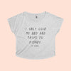 I ONLY LOVE MY . . . - UNISEX TEE