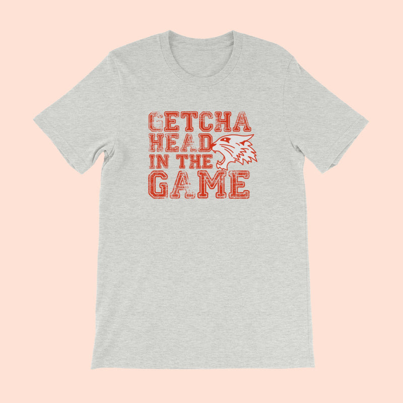 GETCHA HEAD IN THE GAME - UNISEX TEE