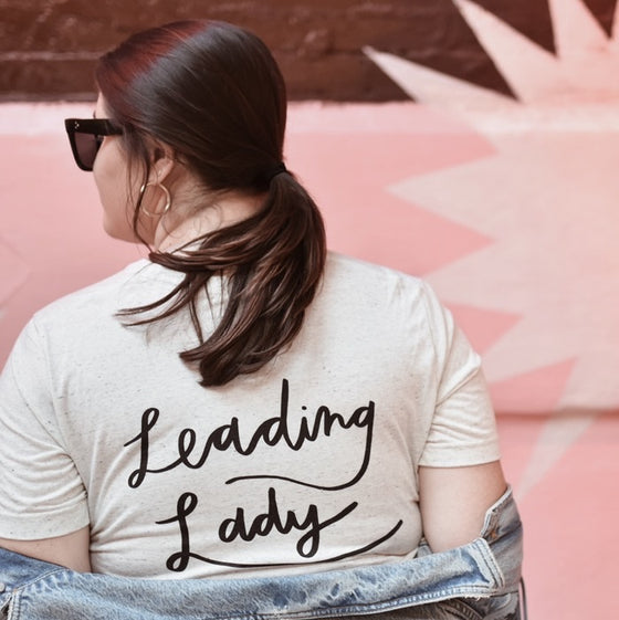 LEADING LADY FRONT & BACK -- UNISEX TEE