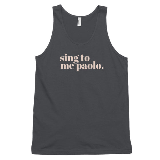 SING TO ME PAOLO - UNISEX TANK TOP