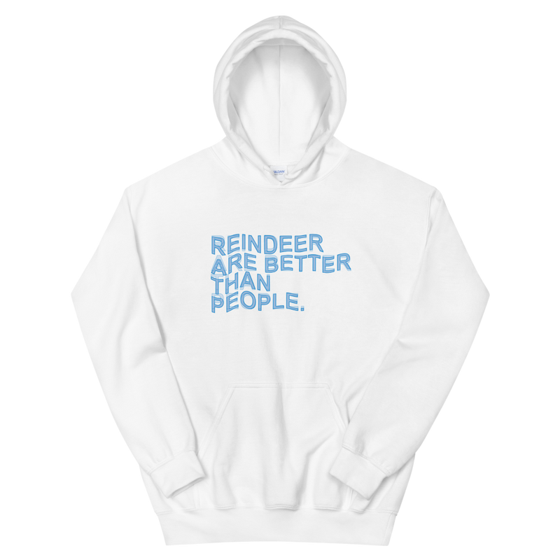 REINDEER ARE BETTER -- UNISEX HOODIE