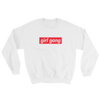 GIRL GANG - UNISEX CREWNECK