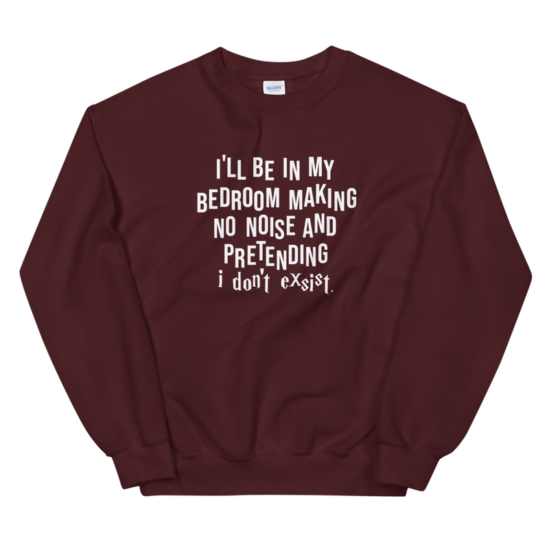 I'LL BE IN MY BEDROOM - UNISEX CREW