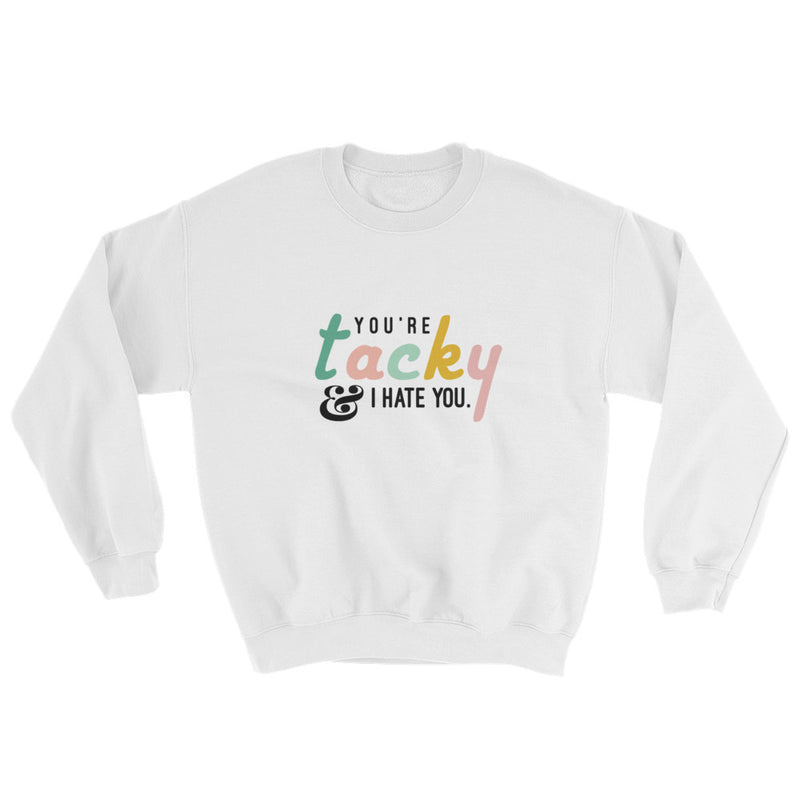 YOU'RE TACKY - UNISEX CREWNECK