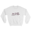 BUT DADDY I LOVE HIM. - UNISEX CREWNECK