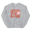 GETCHA HEAD IN THE GAME - UNISEX CREW