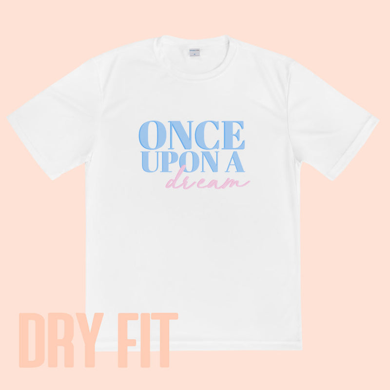 ONCE UPON A DREAM - DRYFIT TEE UNISEX