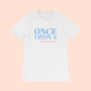ONCE UPON A DREAM -  UNISEX TEE