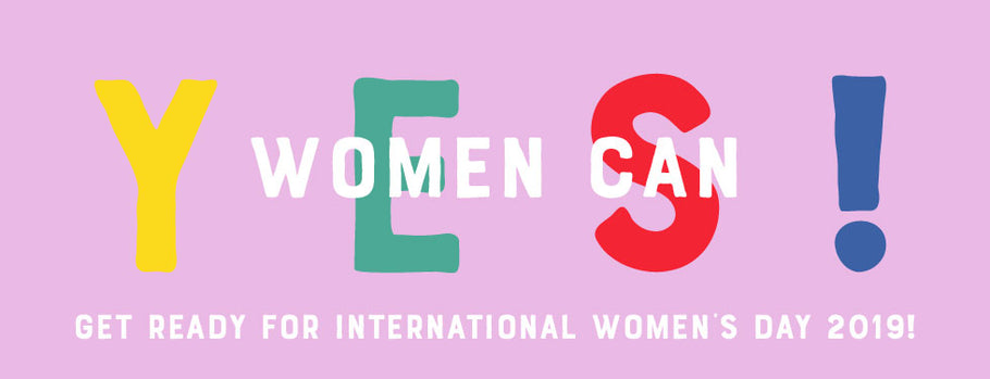 Get Ready for International Women's Day 2019!