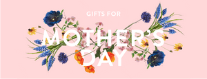 Find Something She'll Love This Mother's Day!
