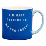 Wild & Woofy 'Dog Only' Ceramic Mug